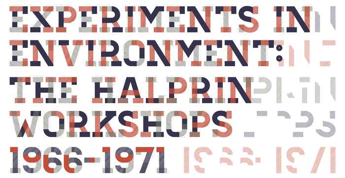 Experiments in Environment: The Halprin Workshops, 1966-1971